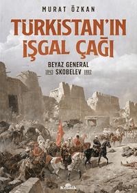 Türkistan'ın İşgal Çağı