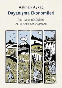 Dayanışma Ekonomileri - Üretim ve Bölüşüme Altarnatif Yaklaşımlar