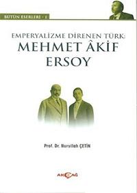 Emperyalizme Direnen Türk : Mehmet Akif Ersoy
