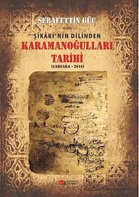 Karamanoğulları Tarihi - Şikari'nin Dilinden (Gargara-2016)