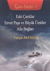 Eski Çarıklar - Enver Paşa ve Büyük Ümitler - Aile Bağları