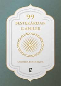 99 Bestekardan İlahiler