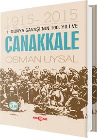 1. Dünya Savaşı'nın 100. Yılı ve Çanakkale 1915-2015