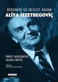 Düşünür ve Devlet Adamı Aliya İzzetbegoviç
