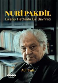 Nuri Pakdil - Direniş Hattında Bir Devrimci