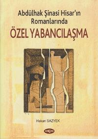 Abdülhak Şinasi Hisar'ın Romanlarında Özel Yabancılaşma