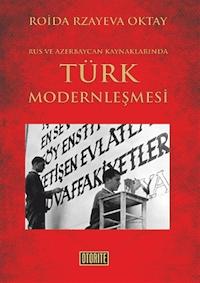 Rus ve Azerbaycan Kaynaklarında Türk Modernleşmesi