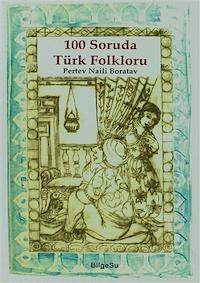 100 Soruda Türk Folkloru İnanışlar,Töre ve Törenler, Oyunlar