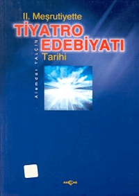 2. Meşrutiyette Tiyatro Edebiyatı Tarihi