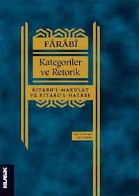 Kategoriler ve Retorik - Kitabu'l-Makulat ve Kitabu'l-Hatabe