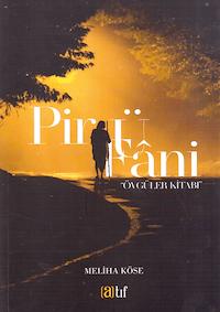 Pir Ü Fani - Övgüler Kitabı