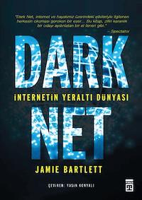 Dark Net : İnternetin Yeraltı Dünyası