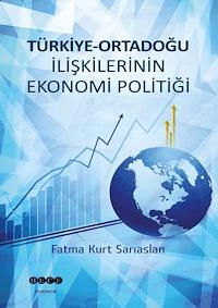 Türkiye - Ortadoğu İlişkilerinin Ekonomi Politiği