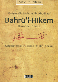 Bahrü'l-Hikem / Hikmet Denizi Karşılaştırmalı inceleme-Metin-Sözlük