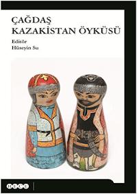 Çağdaş Kazakistan Öyküsü