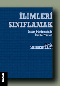 İlimleri Sınıflamak - İslam Düşüncesinde İlim Tasnifleri