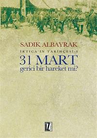 31 Mart Gerici Bir Hareket mi İrtica'ın Tarihçesi - 1