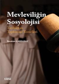 Mevleviliğin Sosyolojisi - Tarihsel ve Toplumsal Temeller