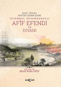 18. Yüzyıl Hattat Divan Şairi İstanbul Ayvansaraylı Afif Efendi ve Divanı