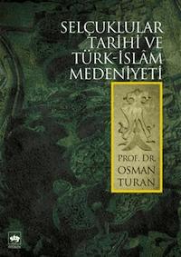 Selçuklular Tarihi ve Türk - İslam Medeniyeti