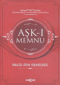 Aşk-ı Memnu (Orijinal Metin ve Günümüz Türkçesiyle)