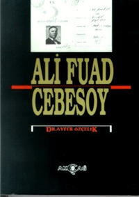 Ali Fuad Cebesoy (1882-10 Ocak 1968)