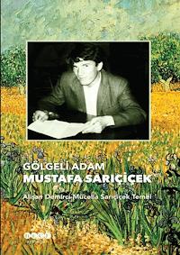 Gölgeli Adam Mustafa Sarıçiçek
