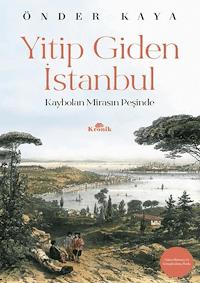 Yitip Giden İstanbul - Kaybolan Mirasın Peşinde