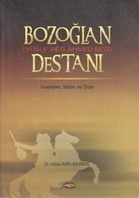 Bozoğlan Destanı (Yusuf Beg - Ahmed Beg)