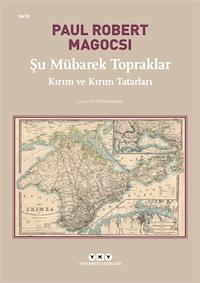 Şu Mübarek Topraklar - Kırım ve Kırım Tatarları