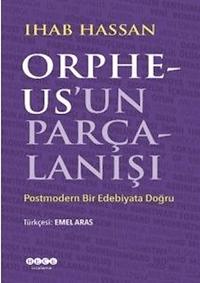 Orpheus'un Parçalanışı - Postmodern Bir Edebiyata Doğru