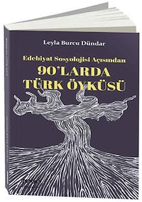 Edebiyat Sosyolojisi Açısından - 90'larda Türk Öyküsü