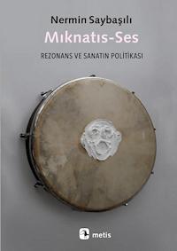 Mıknatıs-Ses - Rezonans ve Sanatın Politikası
