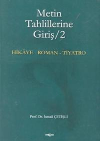 Metin Tahlillerine Giriş 2 / Hikaye - Roman - Tiyatro