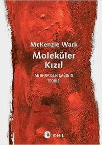 Moleküler Kızıl & Antroposen Çağının Teorisi