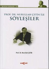 Prof. Dr. Nurullah Çetin ile Söyleşiler