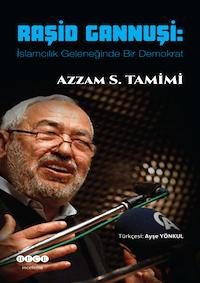 Raşid Gannuşi : İslamcılık Geleneğinde Bir Demokrat