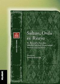 Sultan, Ordu ve Reaya - 2. Bayezid'e Sunulan Müellifi Meçhul Siyasetname