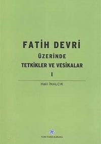 Fatih Devri Üzerinde Tetkikler ve Vesikalar 1