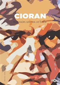 Cioran - Tebessüm Sırıtma ve Ötesi