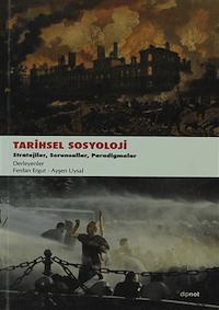 Tarihsel Sosyoloji / Stratejiler, Sorunsallar, Paradigmalar