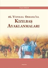 16. Yüzyılda Osmanlı'da Kızılbaş Ayaklanmaları