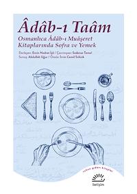 Adab-ı Taam & Osmanlıca Adab-ı Muaşeret Kitaplarında Sofra ve Yemek