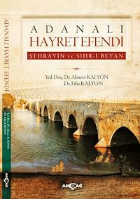 Adanalı Hayret Efendi - Şehrayin ve Sihr-i Beyan