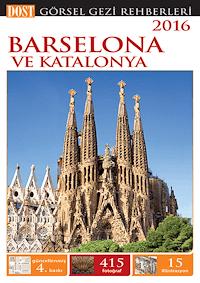 Barselona ve Katalonya Görsel Gezi Rehberi