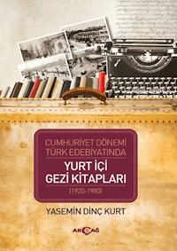 Cumhuriyet Dönemi Türk Edebiyatında Yurt İçi Gezi Kitapları (1920-1980)
