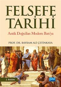 Felsefe Tarihi - Antik Doğu'dan Modern Batı'ya
