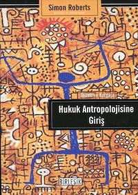 Hukuk Antropolojisine Giriş - Düzen ve Kargaşa
