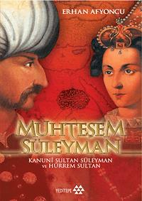Muhteşem Süleyman - Kanuni Sultan Süleyman ve Hürrem Sultan