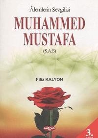 Alemlerin Sevgilisi Muhammed Mustafa (S.A.S)